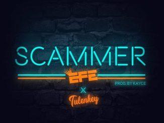 Efe ft. Tulenkey – Scammer