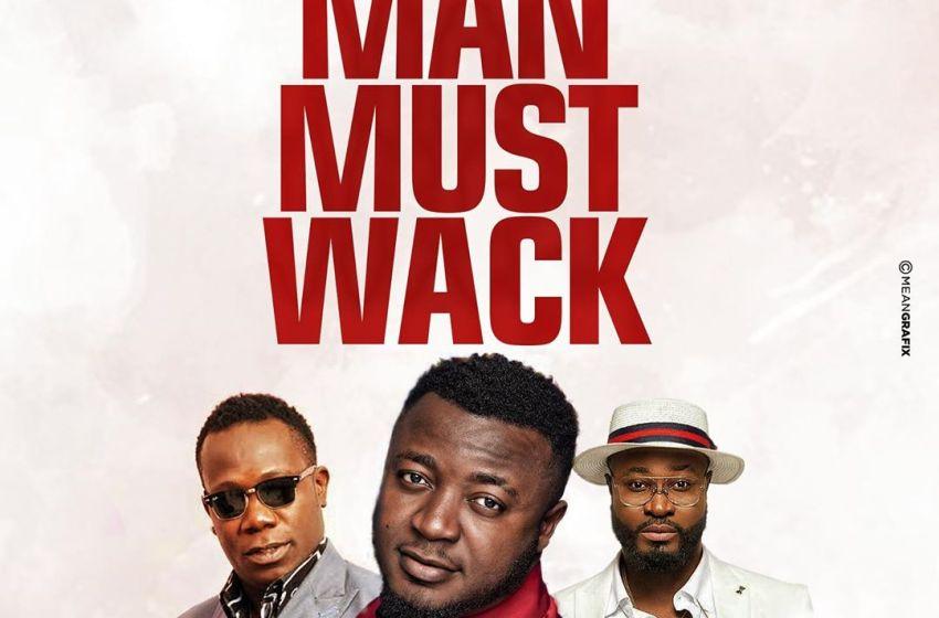 JAM : MC Galaxy ft. Harrysong X Duncan Mighty – Man Must Wack