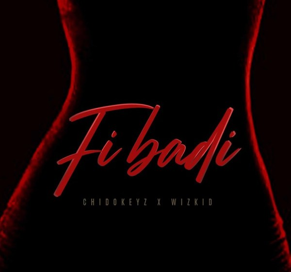 JAM : Chidokeyz ft. Wizkid – Fibadi