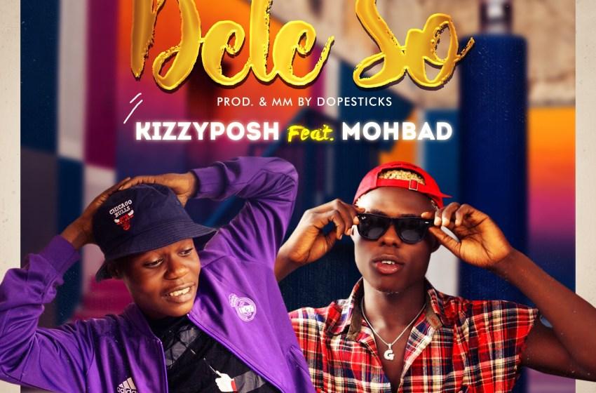 JAM : Kizzyposh ft Mohbad – Dele so