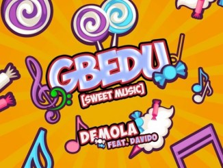DOWNLOAD : Davido X Demola – Gbedu [MP3]