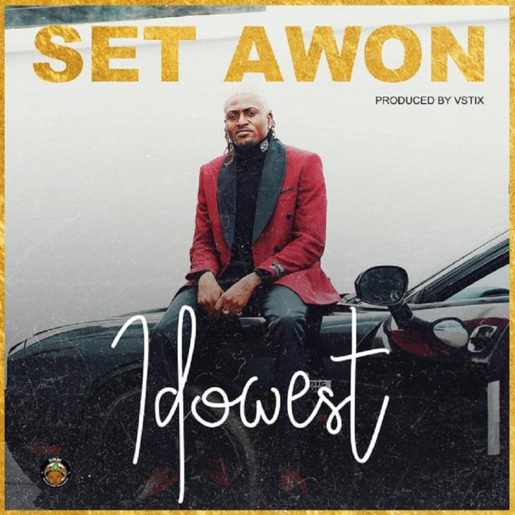 DOWNLOAD : Idowest - Set Awon [MP3]