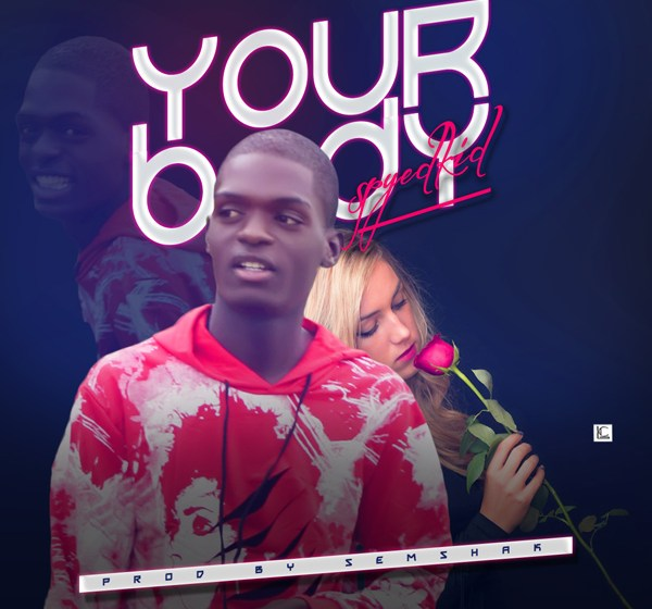 DOWNLOAD : Spyedkid – Your Body [MP3]