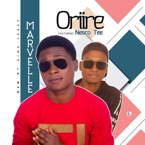 DOWNLOAD : Marvelle ft Nesco Tee – Oriire [MP3]