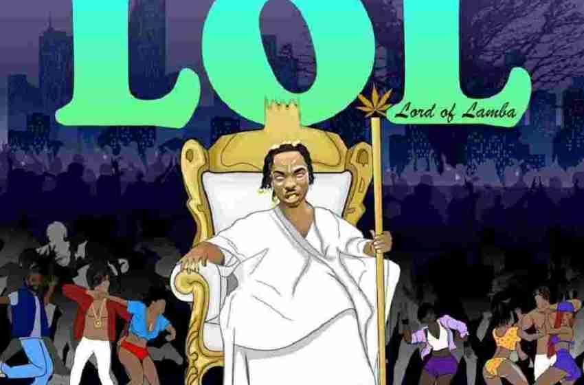 FULL EP: Naira Marley – LOL (Lord of Lamba)