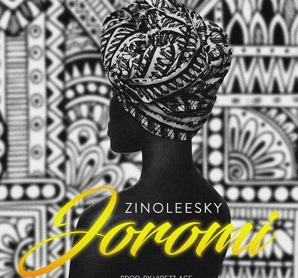 DOWNLOAD : Zinoleesky – Joromi [MP3]