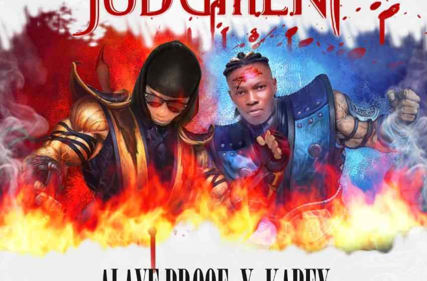 LYRICS : Alaye Proof X Kabex – The Judgement