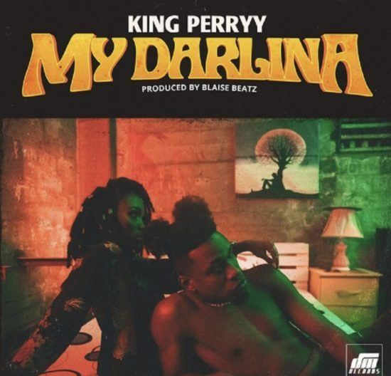 AUDIO : King Perryy – My Darlina