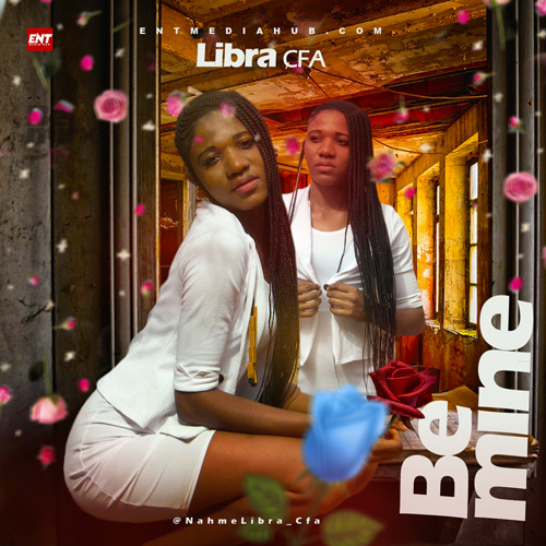 AUDIO : Libra Cfa - Be Mine