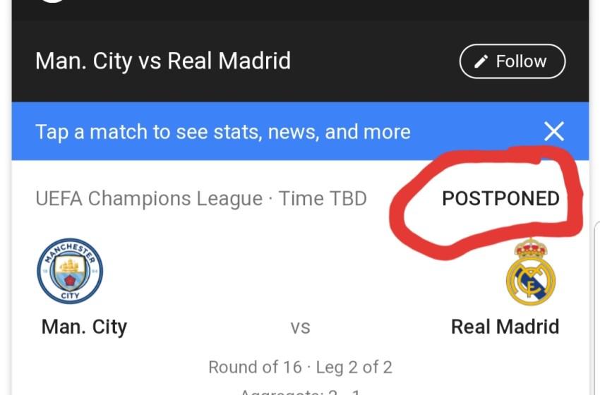 Coronavirus : Man City vs Real Madrid match Postponed[FULL GIST]