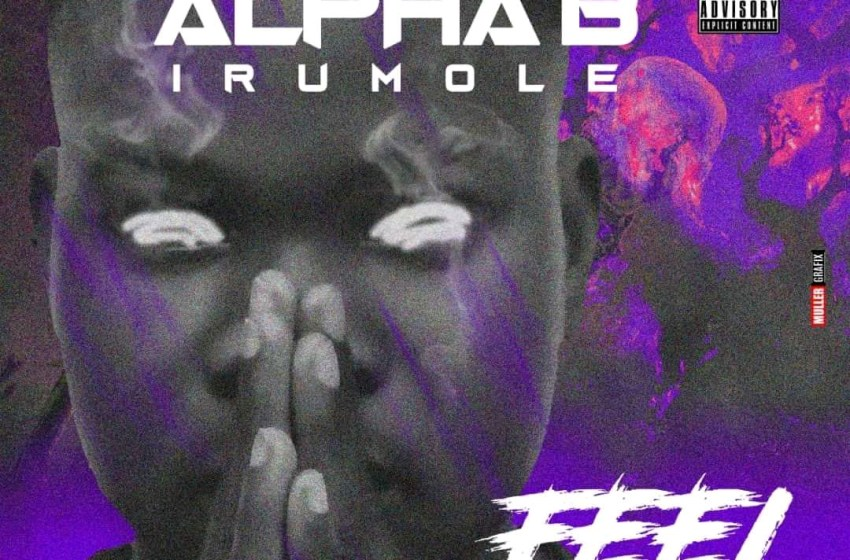 Alpha B Irumole - Feel My Pain