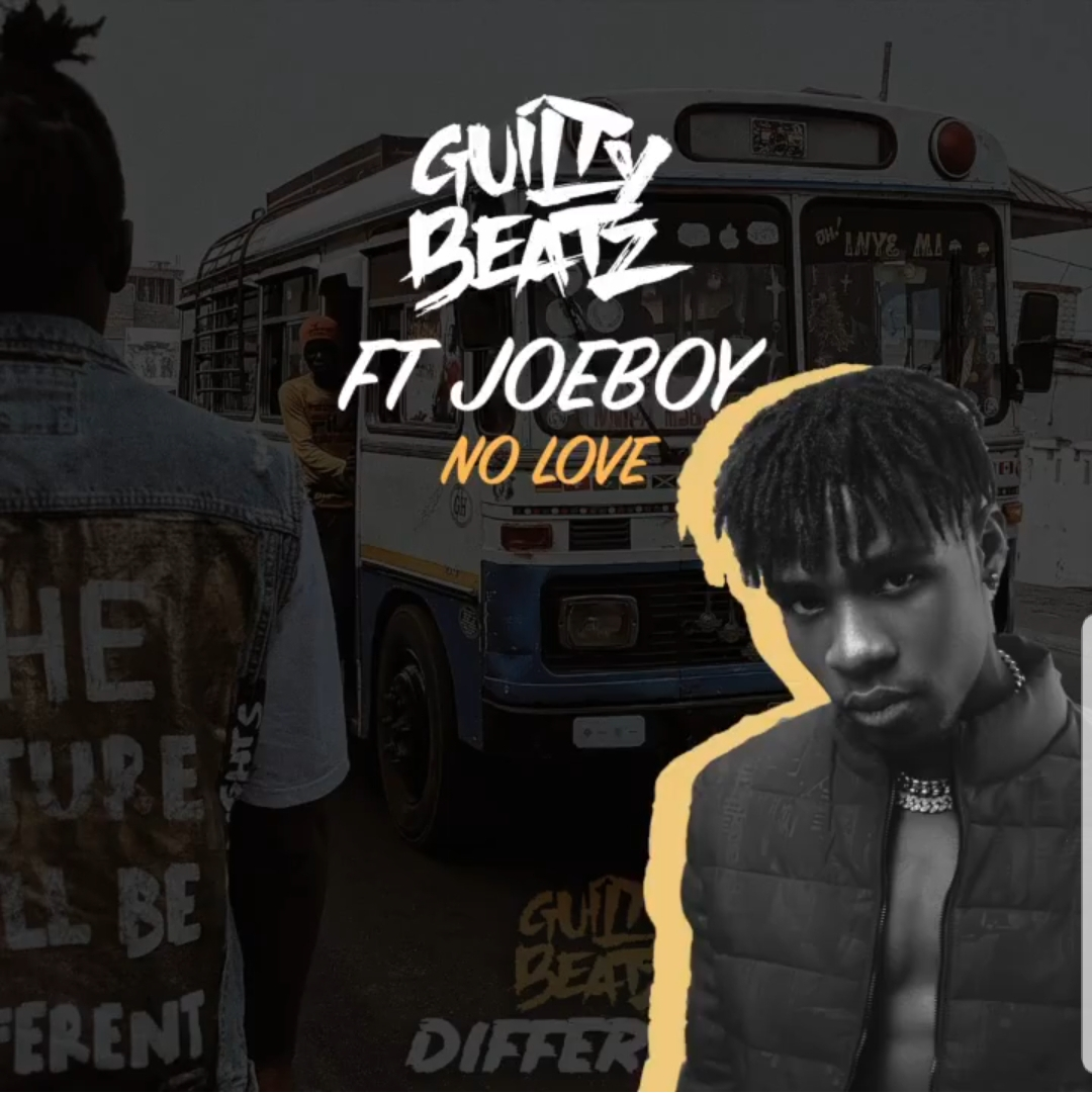 AUDIO : Joeboy x GuiltyBeat – No Love