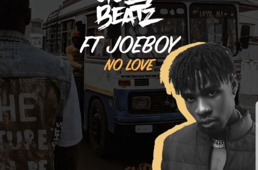 AUDIO : Joeboy x GuiltyBeat – No Love