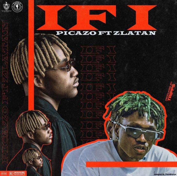 Picazo Rhap ft Zlatan Ibile - Ifi