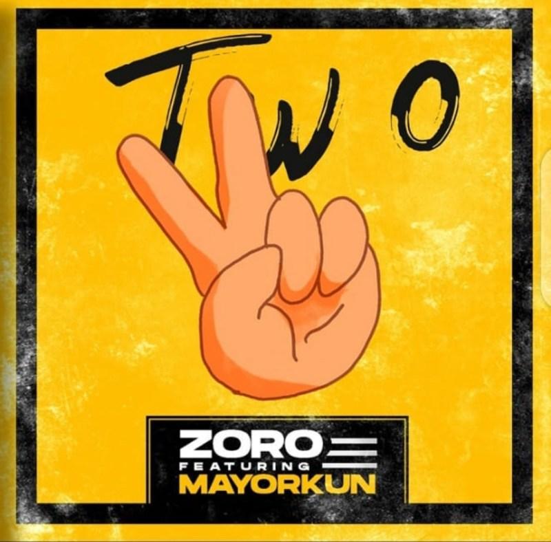 Zoro ft Mayorkun - Two