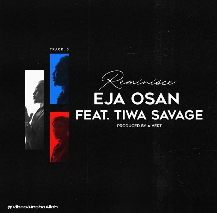 Reminisece ft Tiwa savage Eja Osan