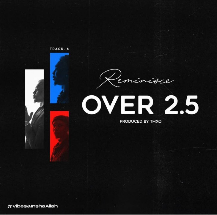 Reminisce - Over 2.5