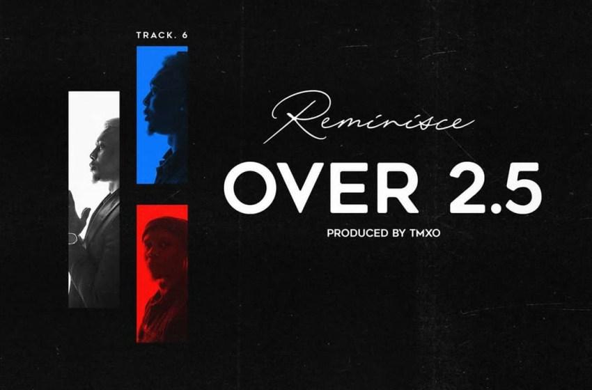 Reminisce - Over 2.5