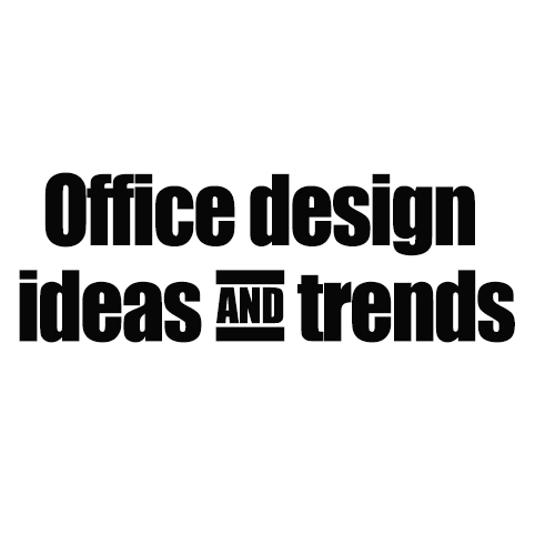 Best office design ideas and trends