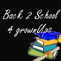 Back 2 School 4 GrownUps