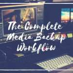 Media Import and Backup Workflow