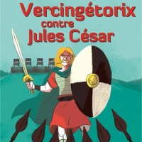 La prise de la Bastille & Vercingétorix contre Jules César