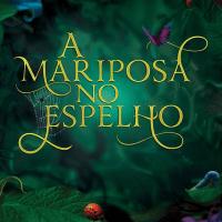 Livro: A Mariposa no Espelho de A.G.Howard