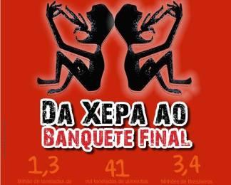 'Da Xepa ao Banquete Final'