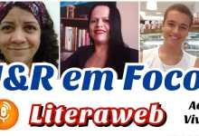 Photo of J&R em Foco entrevista Heloísa Carreiro, Cleia Nascimento e Luis Filipe Muniz neste sábado, dia 31