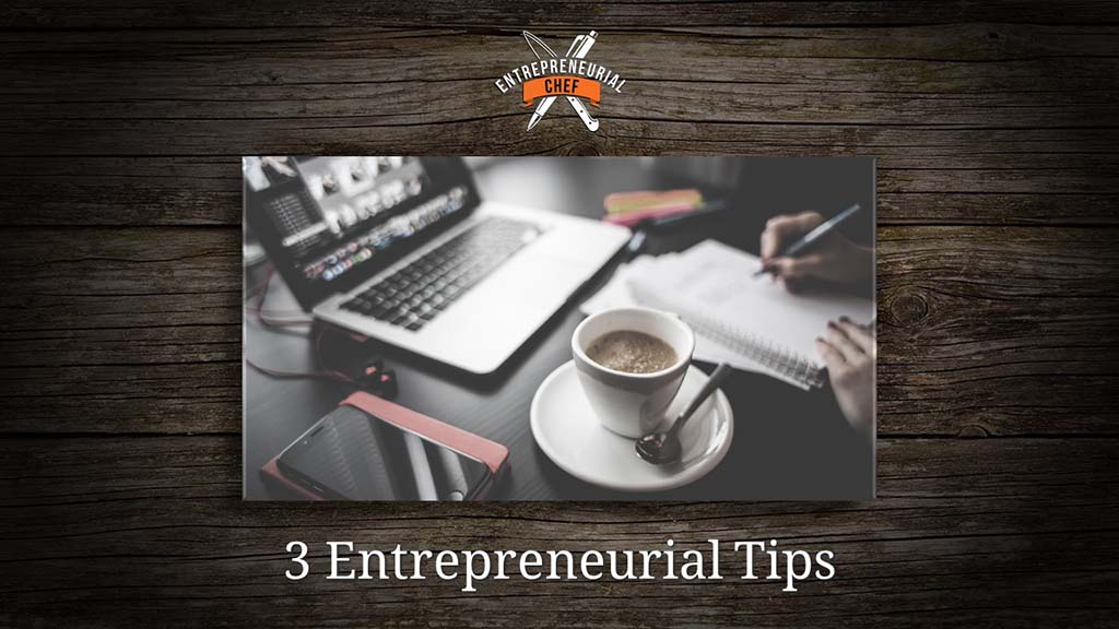 3 Tips for Entrepreneurs