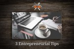 3 Tips for Becoming a Successful Entrepreneur