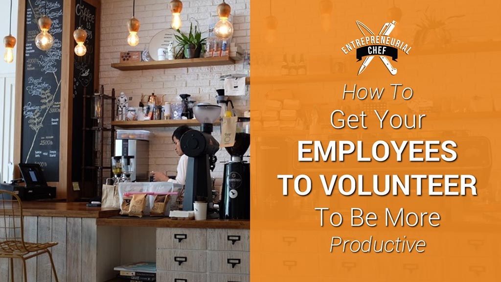How to Get Your Employees to 'Volunteer' to be More Productive