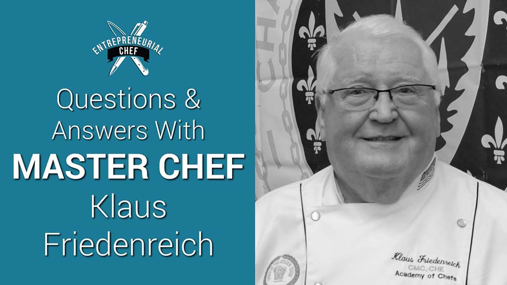 Questions & Answers With Master Chef Klaus Friedenreich