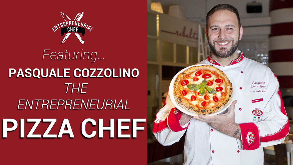Chef Pasquale Cozzolino: The Entrepreneurial Pizza Chef