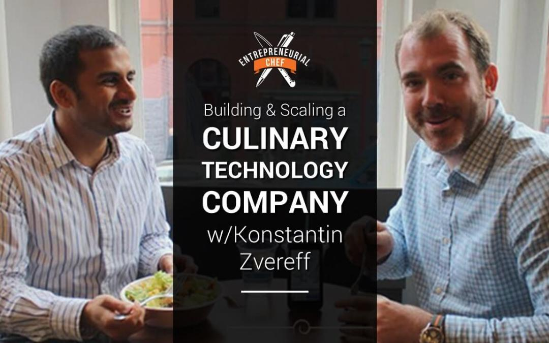 Building & Scaling a Culinary Tech Company w/Konstantin Zvereff