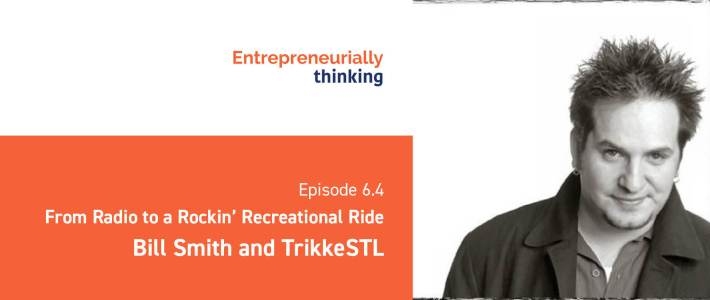 Episode 6.4 — From Radio to a Rockin' Recreational Ride   Bill Smith and TrikkeSTL