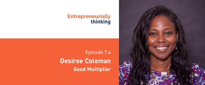 Desiree Coleman | Good Multiplier