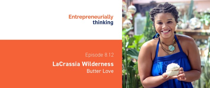 Episode 8.12 — LaCrassia Wilderness   Butter Love
