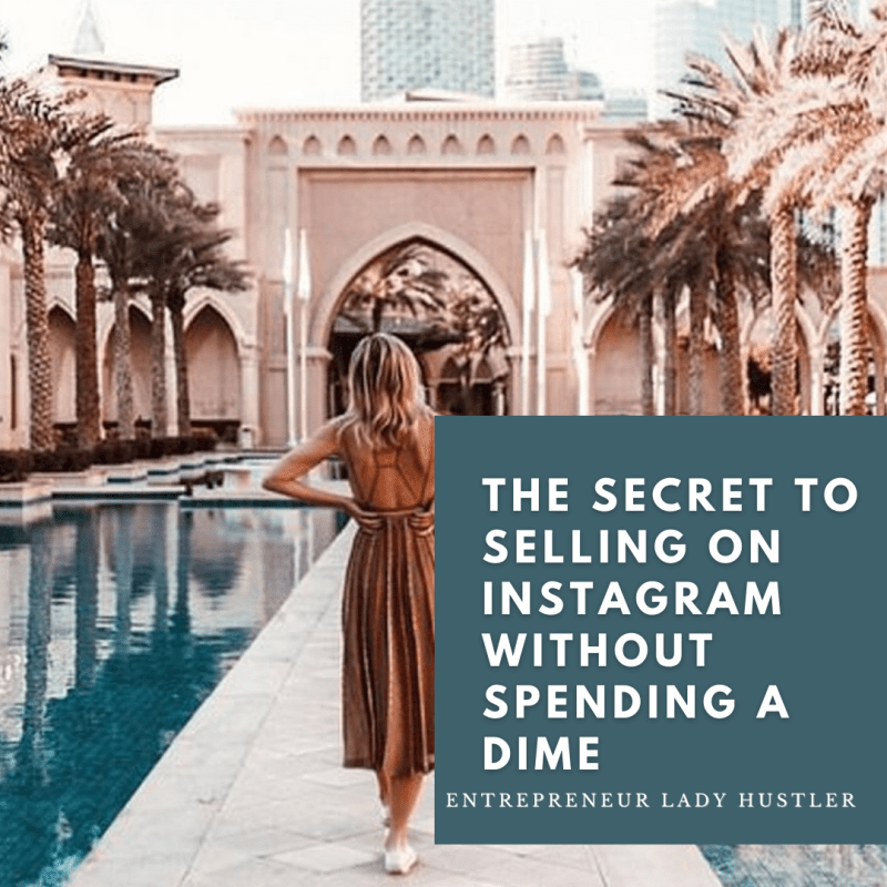 The Secret to Selling on Instagram Without Spending Money