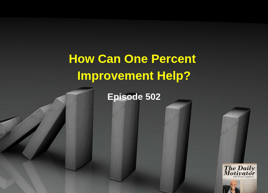 How Can One Percent Improvement Help? Episode #502