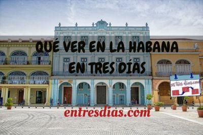 que ver en La Habana en tres dias