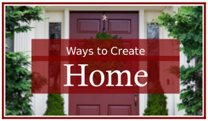 Ways to Create Home