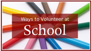 Ways to Volunteer at School