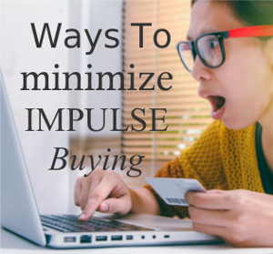 Ways to Minimize Impulse Buying