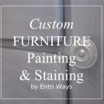 Custom Furniture Painting & Staining |  Now Booking for 2017