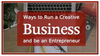 Run a Creative Business and be an Entrepreneur