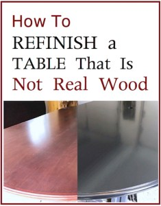 How to Refinish a Table That Is Not Real Wood