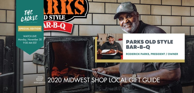 ENTRYPOINT 2020 MIDWEST LOCAL GIFT GIFT GUIDE - CACKLE EDITION - PARKS OLD STYLE BBQ