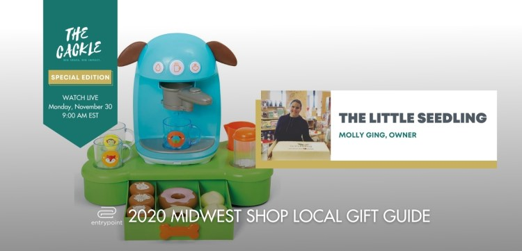 ENTRYPOINT 2020 MIDWEST LOCAL GIFT GIFT GUIDE - CACKLE EDITION - THE LITTLE SEEDLING