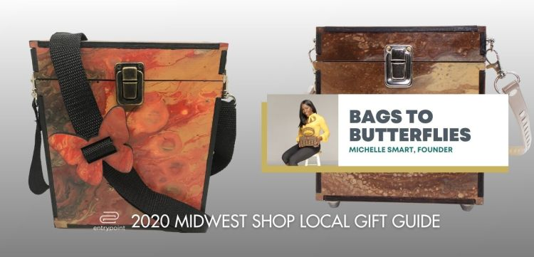 ENTRYPOINT 2020 MIDWEST LOCAL GIFT GIFT GUIDE FOR ADULTS - BAGS TO BUTTERFLIES